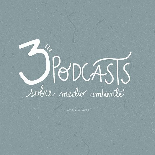 3 podcast sobre medio ambiente y sostenibilidad, mi recomendación personal - Avión de papel - tolá blog